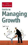Cover-Bild zu Merson, Rupert: The Economist Guide to Managing Growth (eBook)
