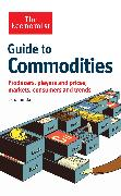 Cover-Bild zu Bain, Caroline: The Economist Guide to Commodities (eBook)