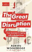 Cover-Bild zu Wooldridge, Adrian: The Great Disruption (eBook)