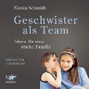 Cover-Bild zu Schmidt, Nicola: Geschwister als Team (Audio Download)