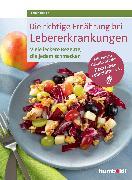Cover-Bild zu Die richtige Ernährung bei Lebererkrankungen (eBook) von Iburg, Anne