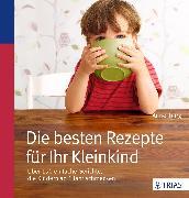 Cover-Bild zu Die besten Rezepte für Ihr Kleinkind (eBook) von Iburg, Anne