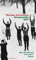 Cover-Bild zu Hürlimann, Thomas: Himmelsöhi, hilf! (eBook)