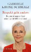 Cover-Bild zu Krone-Schmalz, Gabriele: Respekt geht anders (eBook)