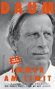 Cover-Bild zu Daum, Christoph: Immer am Limit (eBook)