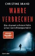 Cover-Bild zu Brand, Christine: Wahre Verbrechen (eBook)