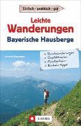 Cover-Bild zu Bauregger, Heinrich: Leichte Wanderungen Bayerische Hausberge