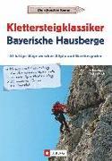 Cover-Bild zu Bauregger, Heinrich: Klettersteigklassiker Bayerische Hausberge