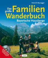 Cover-Bild zu Bauregger, Heinrich: Das große Familienwanderbuch