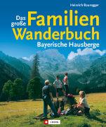 Cover-Bild zu Bauregger, Heinrich: Das grosse Familienwanderbuch