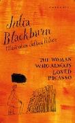 Cover-Bild zu Blackburn, Julia: The Woman Who Always Loved Picasso (eBook)