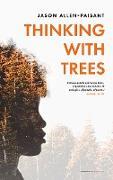 Cover-Bild zu Allen-Paisant, Jason: Thinking with Trees (eBook)