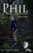 Cover-Bild zu Kavanagh, P. S.: Phil A True Life Story
