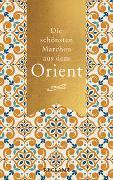 Cover-Bild zu Die schönsten Märchen aus dem Orient