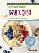 Cover-Bild zu Lecker ohne ... Milch von Hirschfelder, Alexandra