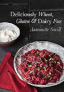 Cover-Bild zu Deliciously Wheat, Gluten & Dairy Free von Savill, Antoinette