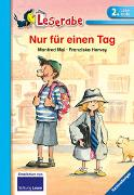 Cover-Bild zu Mai, Manfred: Nur für einen Tag - Leserabe 2. Klasse - Erstlesebuch für Kinder ab 7 Jahren