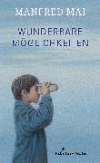 Cover-Bild zu Mai, Manfred: Wunderbare Möglichkeiten (eBook)