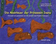 Cover-Bild zu Hartmann, Lukas: Die Abenteuer der Prinzessin Ivana