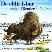 Cover-Bild zu Beer, Hans de: De chlii Isbär rettet d'Rentier