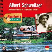 Cover-Bild zu Welteroth, Ute: Abenteuer & Wissen: Albert Schweitzer (Audio Download)