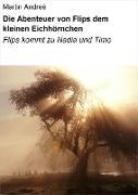 Cover-Bild zu Andreé, Martin: Die Abenteuer von Flips dem kleinen Eichhörnchen (eBook)