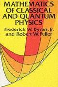 Cover-Bild zu Byron, Frederick W.: The Mathematics of Classical and Quantum Physics