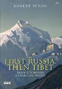 Cover-Bild zu Byron, Robert: First Russia, Then Tibet