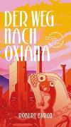 Cover-Bild zu Byron, Robert: Der Weg nach Oxiana