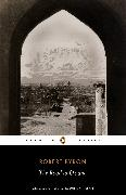 Cover-Bild zu Byron, Robert: The Road to Oxiana (eBook)