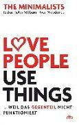 Cover-Bild zu Fields Millburn, Joshua: Love People, Use Things, ... weil das Gegenteil nicht funktioniert