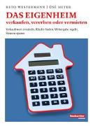 Cover-Bild zu Westermann, Reto: Das Eigenheim verkaufen, vererben oder vermieten
