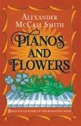 Cover-Bild zu McCall Smith, Alexander: Pianos and Flowers