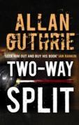 Cover-Bild zu Guthrie, Allan: Two-Way Split (eBook)