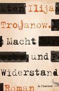 Cover-Bild zu Trojanow, Ilija: Macht und Widerstand