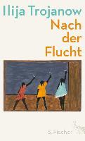 Cover-Bild zu Trojanow, Ilija: Nach der Flucht (eBook)