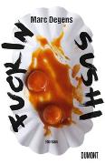 Cover-Bild zu Degens, Marc: Fuckin Sushi