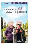 Cover-Bild zu Bergmann, Renate: Ich bin nicht süß, ich hab bloß Zucker