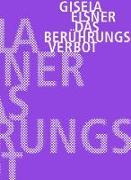 Cover-Bild zu Elsner, Gisela: Das Berührungsverbot