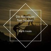 Cover-Bild zu Twain, Mark: Die Abenteuer Tom Sawyers (Audio Download)