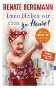 Cover-Bild zu Bergmann, Renate: Dann bleiben wir eben zu Hause!