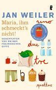 Cover-Bild zu Weiler, Jan: Maria, ihm schmeckt's nicht!