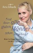 Cover-Bild zu Aeschbach, Silvia: Sind denn alle guten Männer schon vergeben? (eBook)