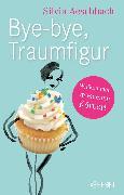 Cover-Bild zu Aeschbach, Silvia: Bye-bye, Traumfigur (eBook)