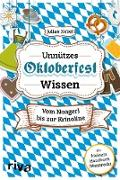 Cover-Bild zu Nebel, Julian: Unnützes Oktoberfestwissen (eBook)