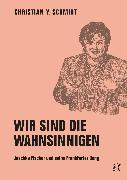 Cover-Bild zu Schmidt, Christian Y.: Wir sind die Wahnsinnigen (eBook)