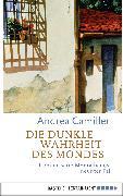 Cover-Bild zu Camilleri, Andrea: Die dunkle Wahrheit des Mondes (eBook)