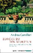 Cover-Bild zu Camilleri, Andrea: Zurück zu den Wurzeln (eBook)