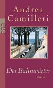 Cover-Bild zu Camilleri, Andrea: Der Bahnwärter