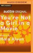 Cover-Bild zu Alyan, Hala: You're Not a Girl in a Movie
